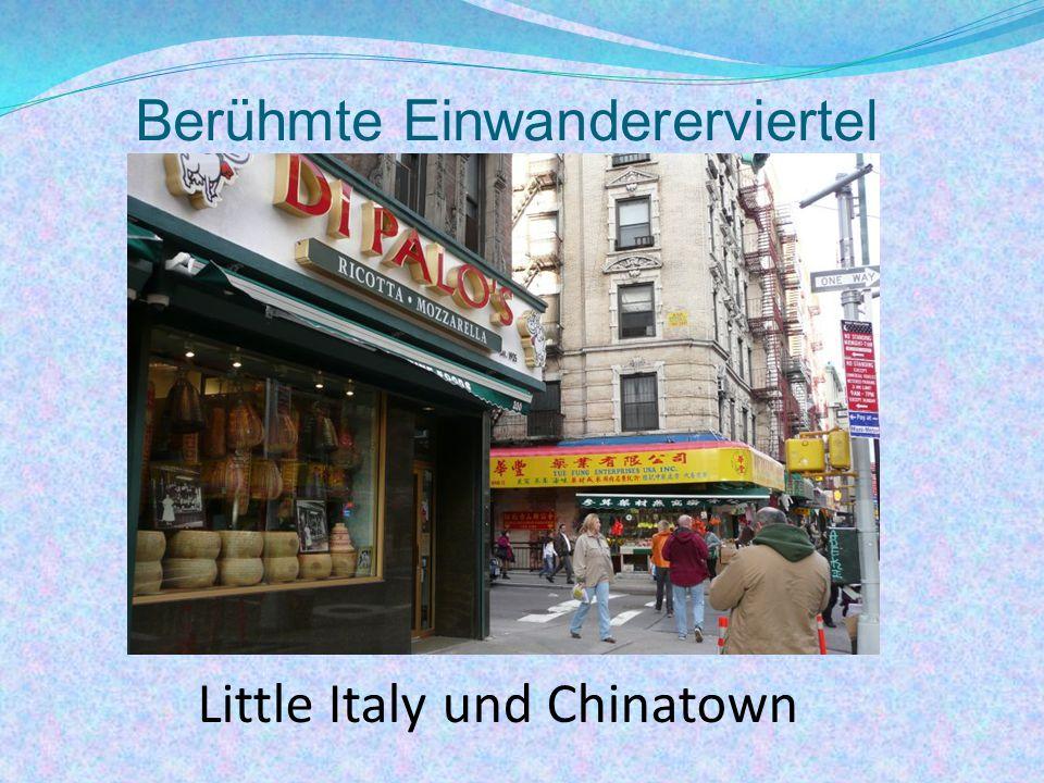 Berühmte Einwandererviertel Little Italy und Chinatown