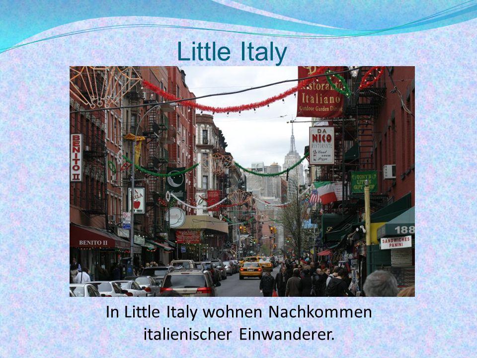 Little Italy In Little Italy wohnen Nachkommen italienischer Einwanderer.