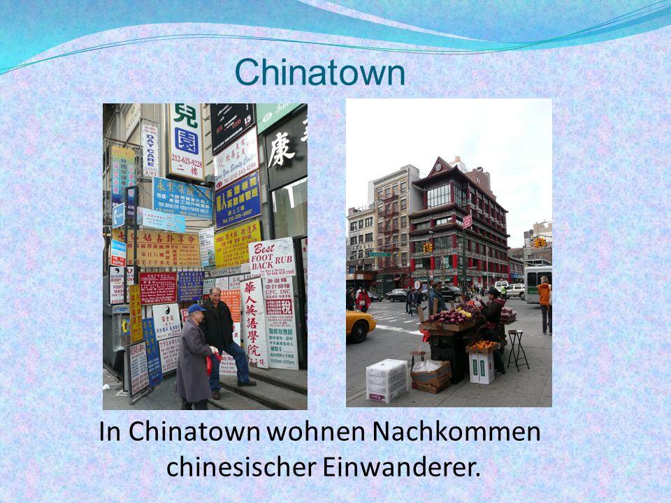 Chinatown In Chinatown wohnen Nachkommen chinesischer Einwanderer.