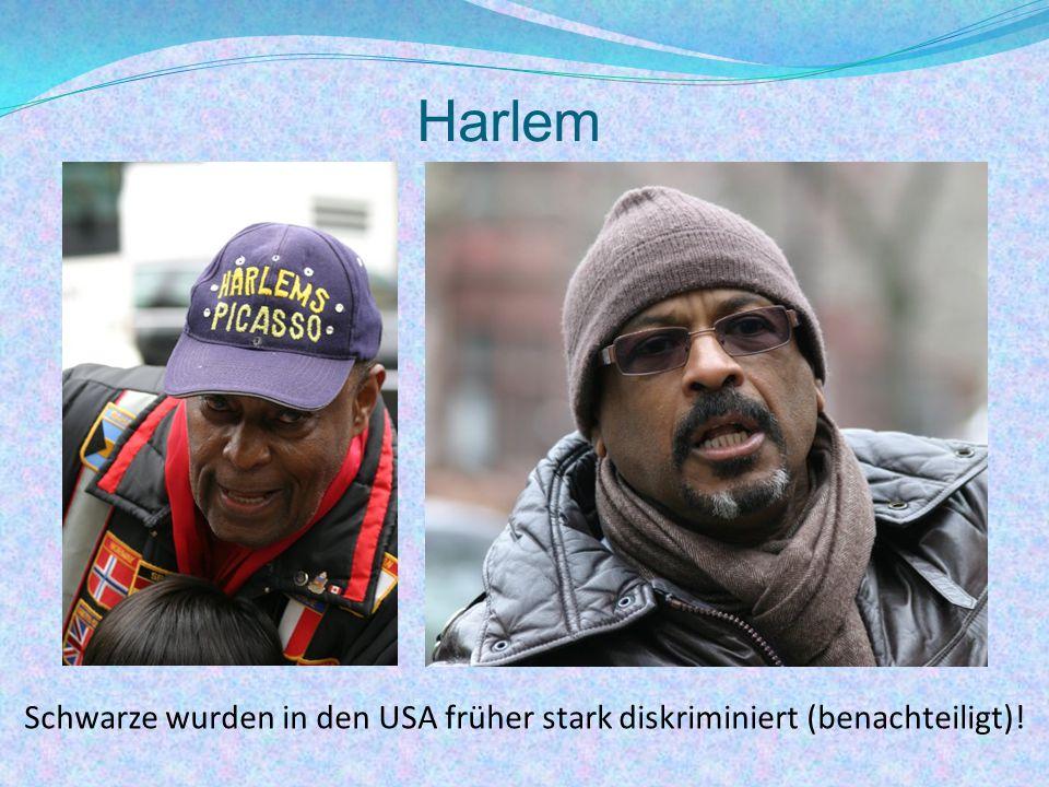 Harlem Schwarze wurden in den USA früher stark diskriminiert (benachteiligt)!