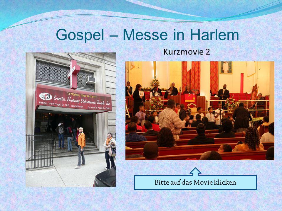 Gospel – Messe in Harlem Kurzmovie 2 Bitte auf das Movie klicken