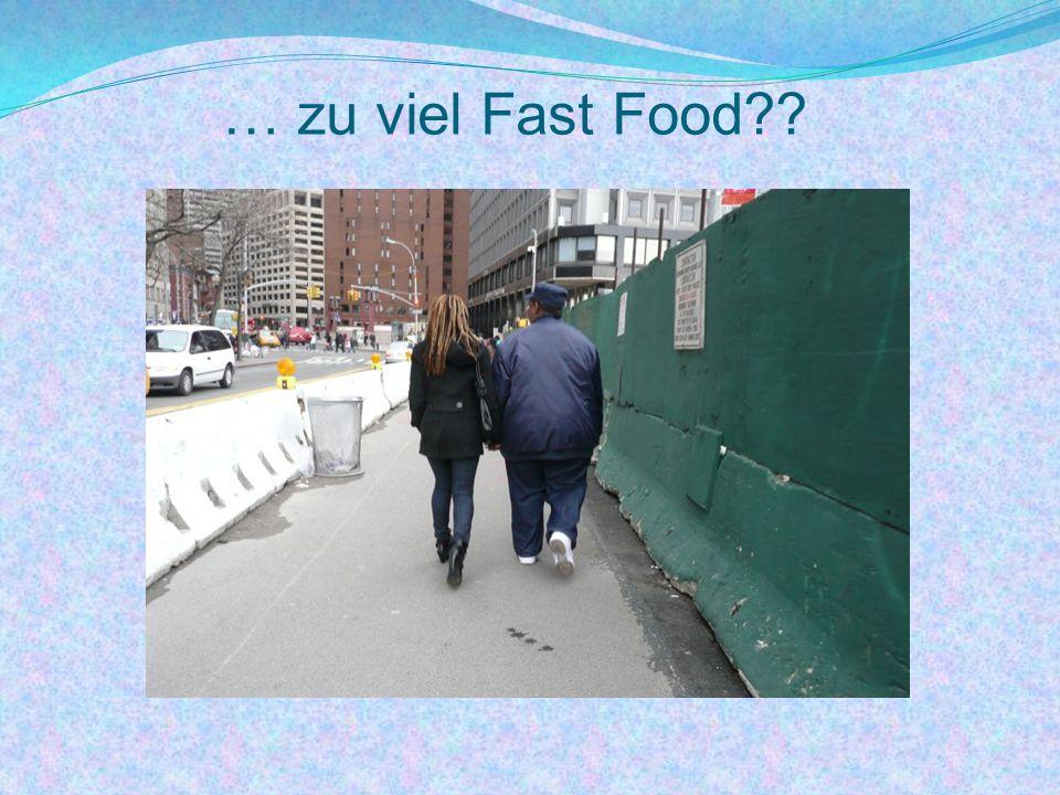 … zu viel Fast Food??