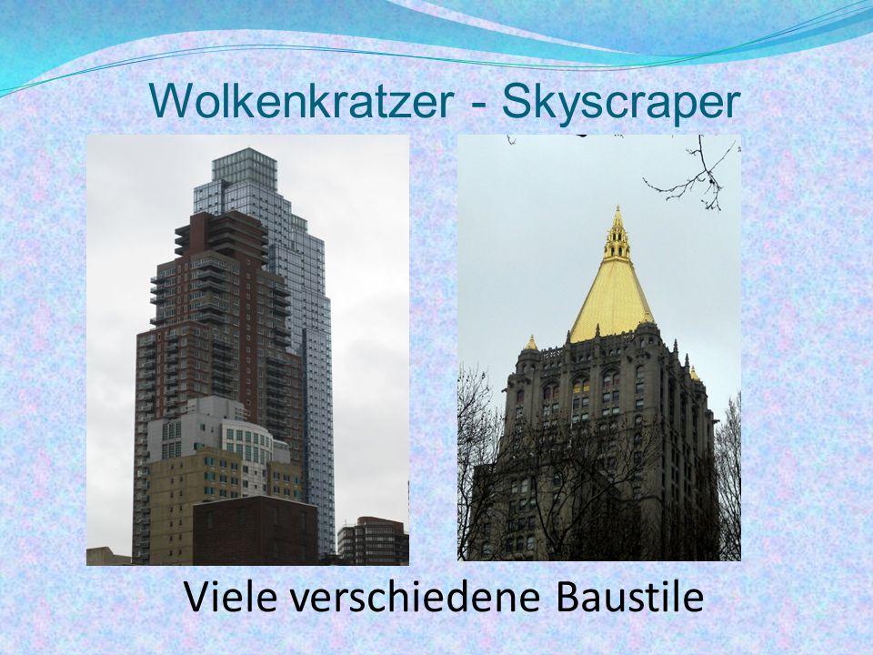 Wolkenkratzer - Skyscraper Flatiron Building (Bügeleisengebäude) Erbaut: 1902, Höhe: 87 m Woolworth Building Erbaut: 1910 – 1913, Höhe: 241 m