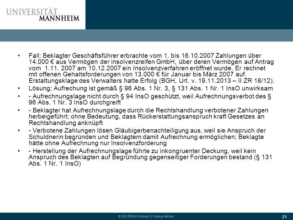 © 2008 RiBGH Professor Dr.Markus Gehrlein 21 Fall: Beklagter Geschäftsführer erbrachte vom 1.