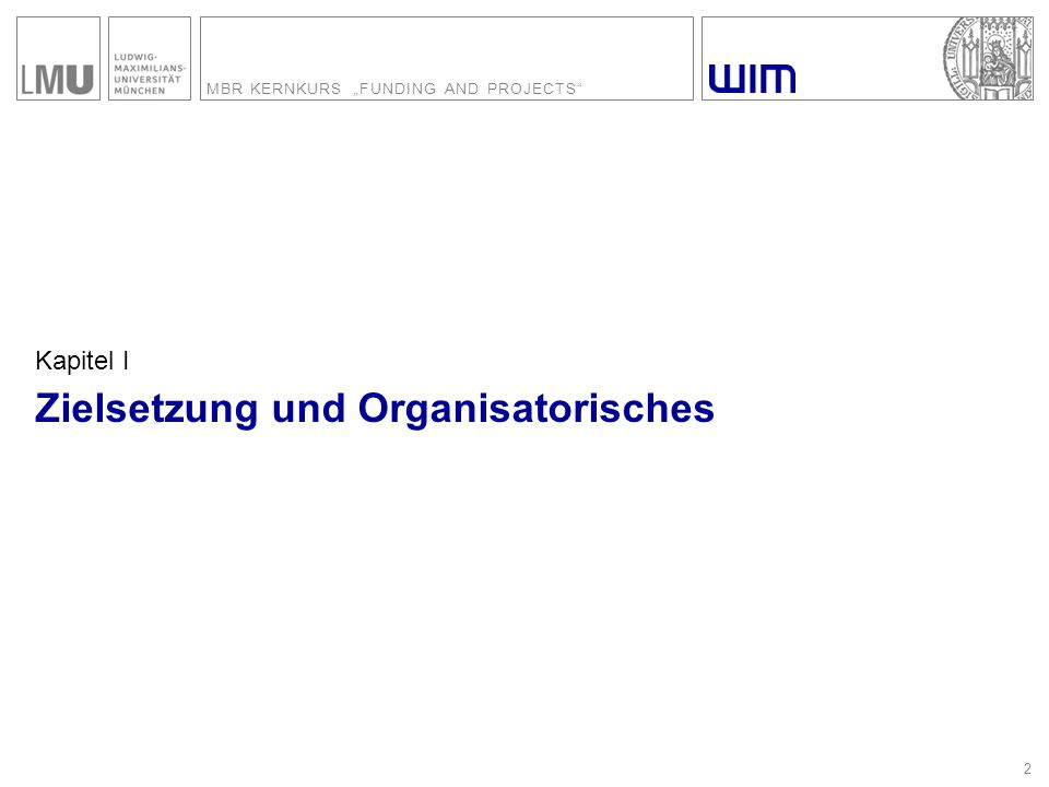 "MBR KERNKURS ""FUNDING AND PROJECTS 2 Kapitel I Zielsetzung und Organisatorisches"