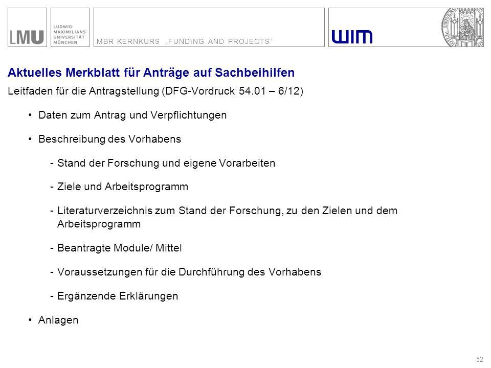 """MBR KERNKURS """"FUNDING AND PROJECTS"""" 52 Aktuelles Merkblatt für Anträge auf Sachbeihilfen Leitfaden für die Antragstellung (DFG-Vordruck 54.01 – 6/12)"""