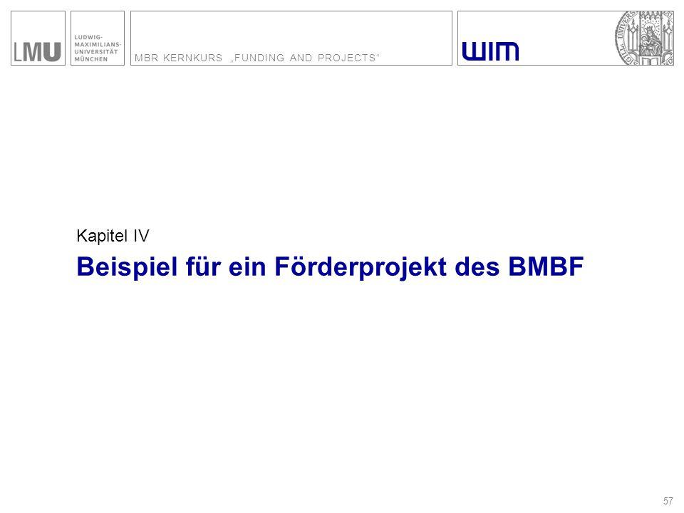 """MBR KERNKURS """"FUNDING AND PROJECTS"""" 57 Kapitel IV Beispiel für ein Förderprojekt des BMBF"""