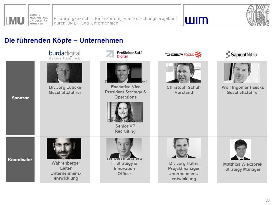 Erfahrungsbericht: Finanzierung von Forschungsprojekten durch BMBF und Unternehmen Die führenden Köpfe – Unternehmen 83 Sponsor Koordinator Dr. Jörg L