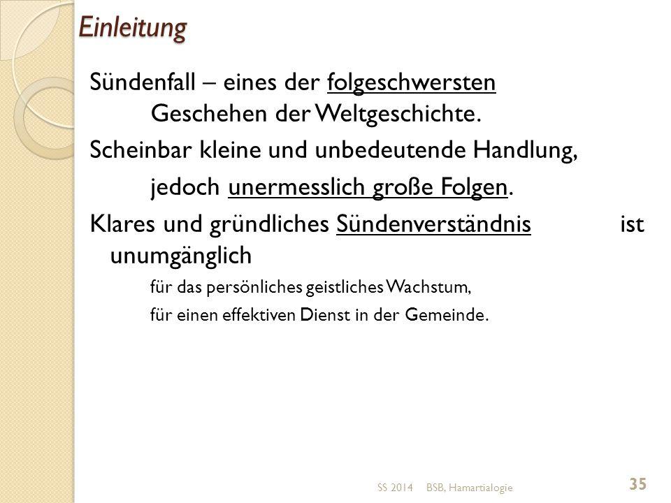 Einleitung Sündenfall – eines der folgeschwersten Geschehen der Weltgeschichte.