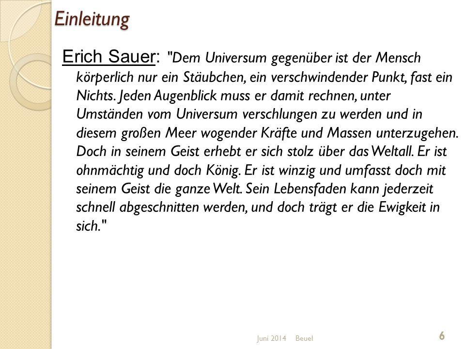 Einleitung Erich Sauer: Dem Universum gegenüber ist der Mensch körperlich nur ein Stäubchen, ein verschwindender Punkt, fast ein Nichts.