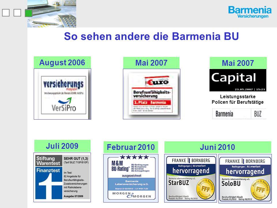 So sehen andere die Barmenia BU Mai 2007 August 2006 Leistungsstarke Policen für Berufstätige Mai 2007 Februar 2010 Juli 2009 Juni 2010