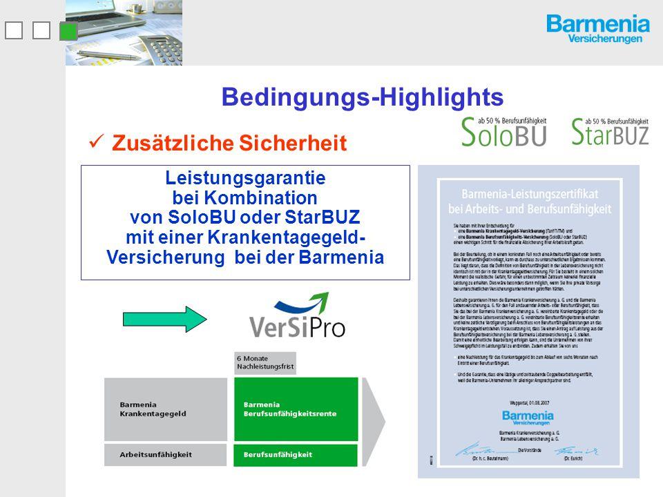 Bedingungs-Highlights Zusätzliche Sicherheit Leistungsgarantie bei Kombination von SoloBU oder StarBUZ mit einer Krankentagegeld- Versicherung bei der