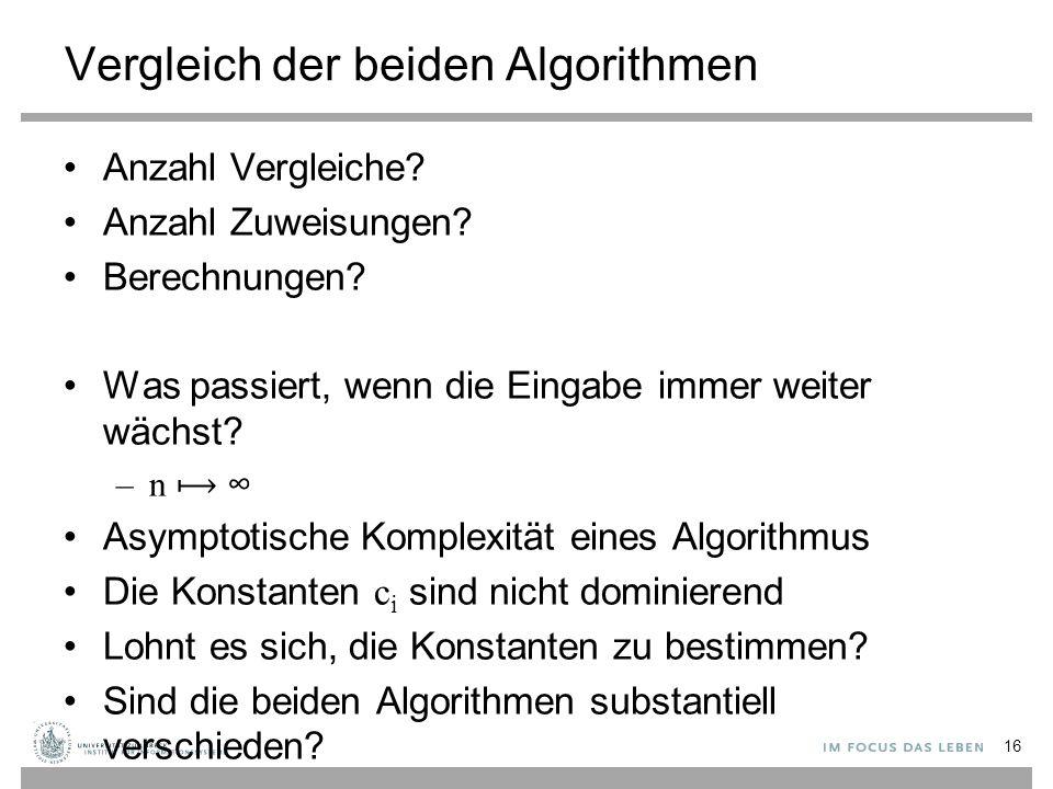 17 Quadratischer Aufwand Algorithmus 1: g 1 (n) = b 1 + c 1 * n 2 Algorithmus 2: g 2 (n) = b 2 + c 2 * n 2 n n0n0 Laufzei t g1g1 g2g2 c n 2