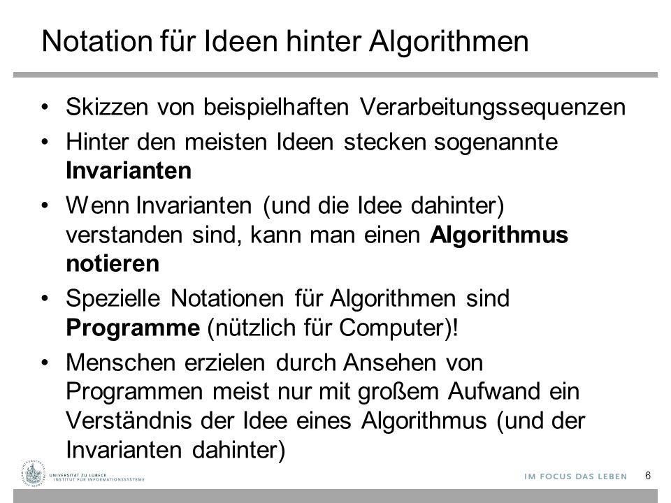 7 Beispiel 2: Sortierung Gegeben: A = [4, 7, 3, 5, 9, 1] Gesucht: In-situ-Sortierverfahren (aufsteigend) Aufgabe: Entwickle Idee A