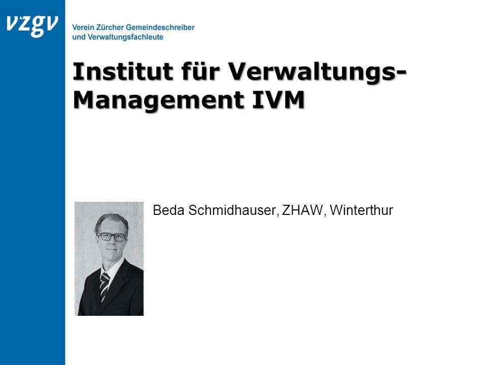 Beda Schmidhauser, ZHAW, Winterthur Institut für Verwaltungs- Management IVM