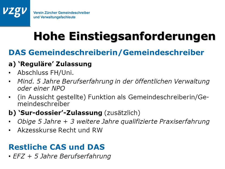 Hohe Einstiegsanforderungen DAS Gemeindeschreiberin/Gemeindeschreiber a) 'Reguläre' Zulassung Abschluss FH/Uni. Mind. 5 Jahre Berufserfahrung in der ö
