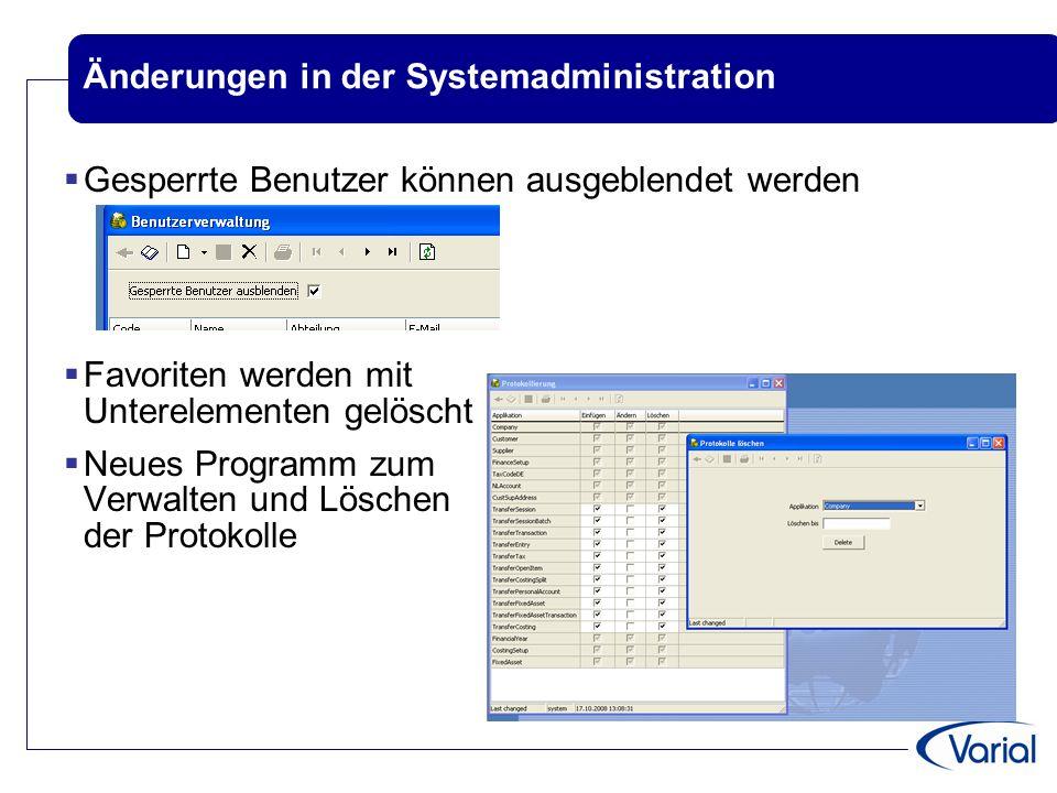Änderungen in der Systemadministration  Gesperrte Benutzer können ausgeblendet werden  Favoriten werden mit Unterelementen gelöscht  Neues Programm zum Verwalten und Löschen der Protokolle