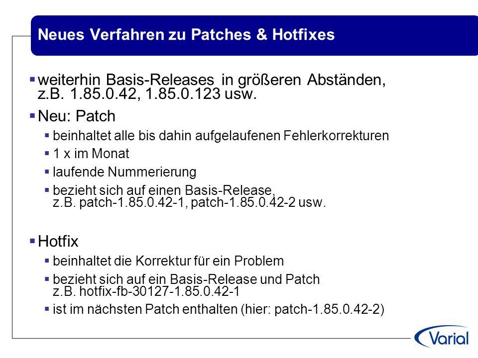Neues Verfahren zu Patches & Hotfixes  weiterhin Basis-Releases in größeren Abständen, z.B.