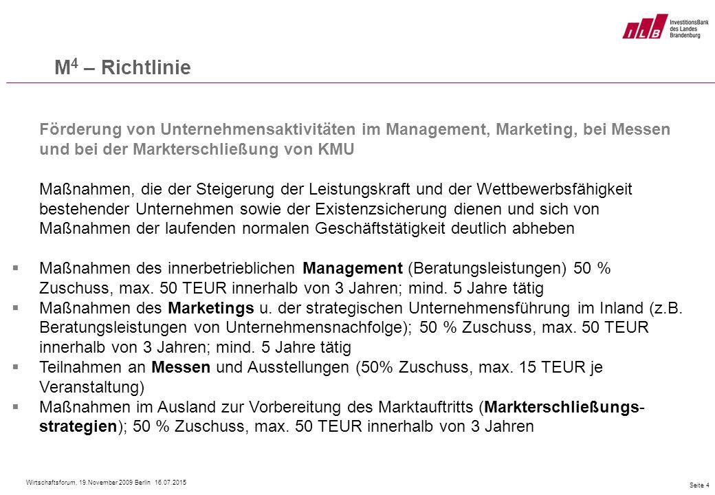 Wirtschaftsforum, 19.November 2009 Berlin 16.07.2015 Seite 4 Förderung von Unternehmensaktivitäten im Management, Marketing, bei Messen und bei der Ma