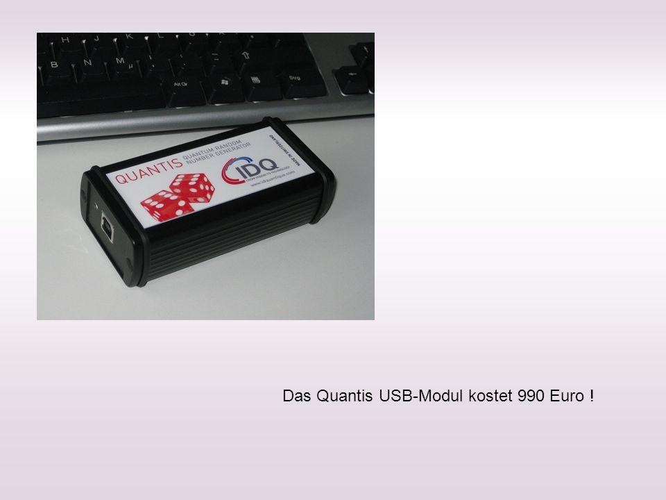 Das Quantis USB-Modul kostet 990 Euro !