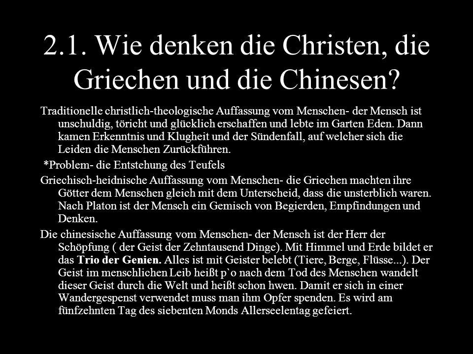 2.1. Wie denken die Christen, die Griechen und die Chinesen? Traditionelle christlich-theologische Auffassung vom Menschen- der Mensch ist unschuldig,