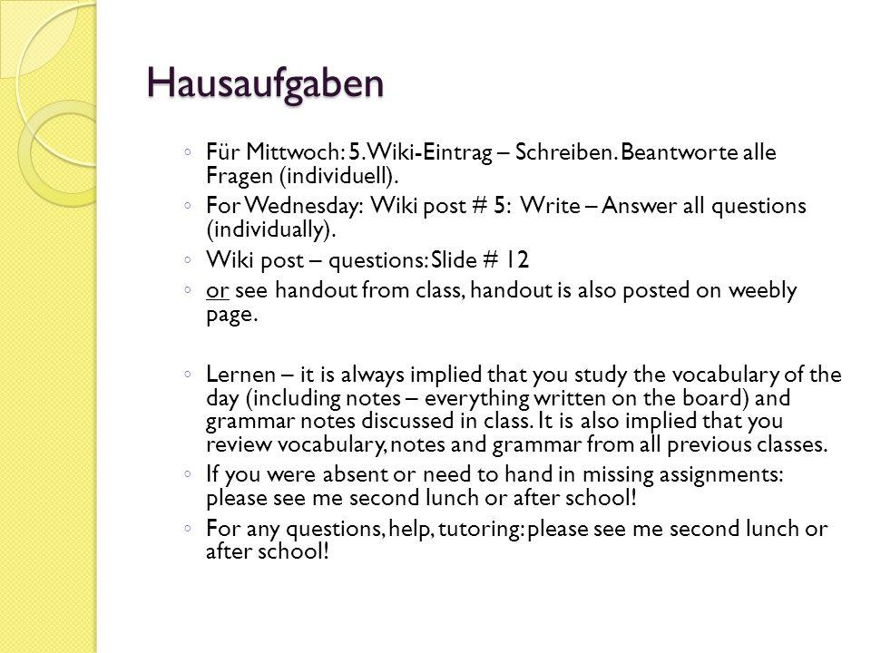 Hausaufgaben ◦ Für Mittwoch: 5. Wiki-Eintrag – Schreiben.