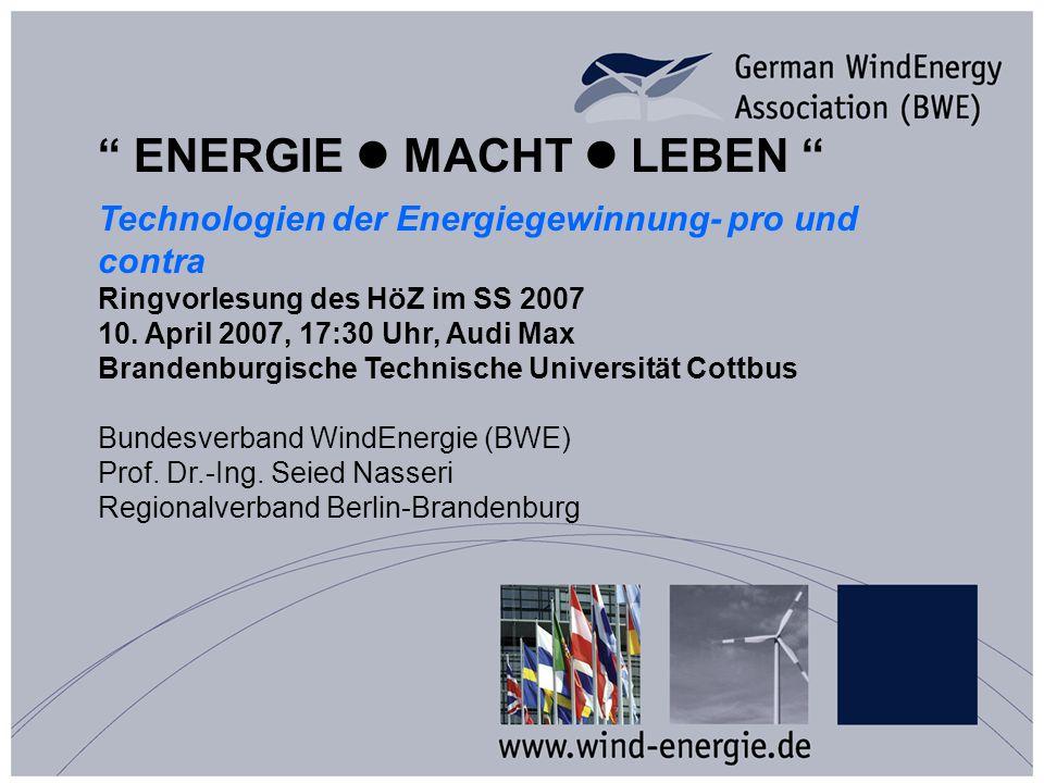 ENERGIE MACHT LEBEN Technologien der Energiegewinnung- pro und contra Ringvorlesung des HöZ im SS 2007 10.