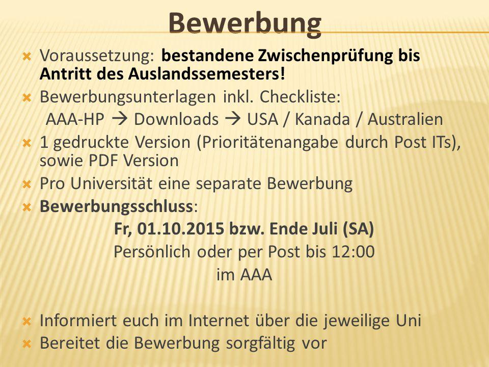 Bewerbung  Voraussetzung: bestandene Zwischenprüfung bis Antritt des Auslandssemesters!  Bewerbungsunterlagen inkl. Checkliste: AAA-HP  Downloads 