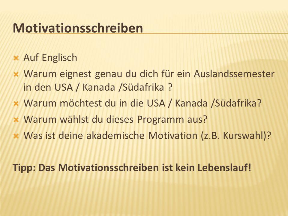 Motivationsschreiben  Auf Englisch  Warum eignest genau du dich für ein Auslandssemester in den USA / Kanada /Südafrika ?  Warum möchtest du in die