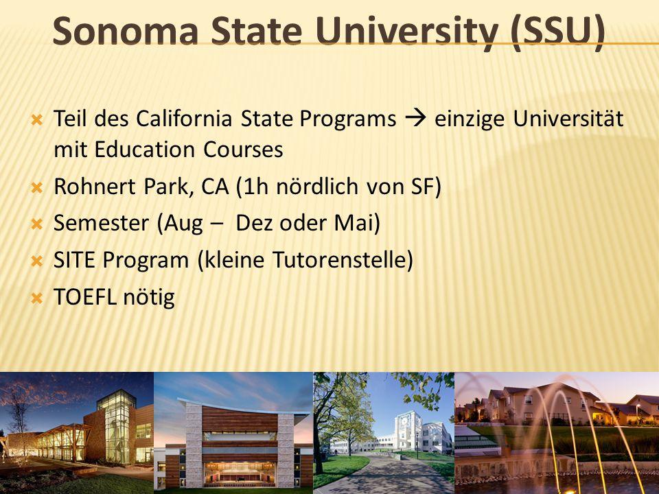 Sonoma State University (SSU)  Teil des California State Programs  einzige Universität mit Education Courses  Rohnert Park, CA (1h nördlich von SF)