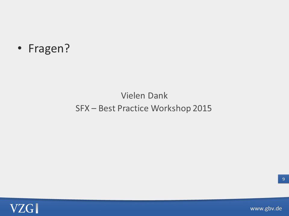 Fragen SFX – Best Practice Workshop 2015 Vielen Dank