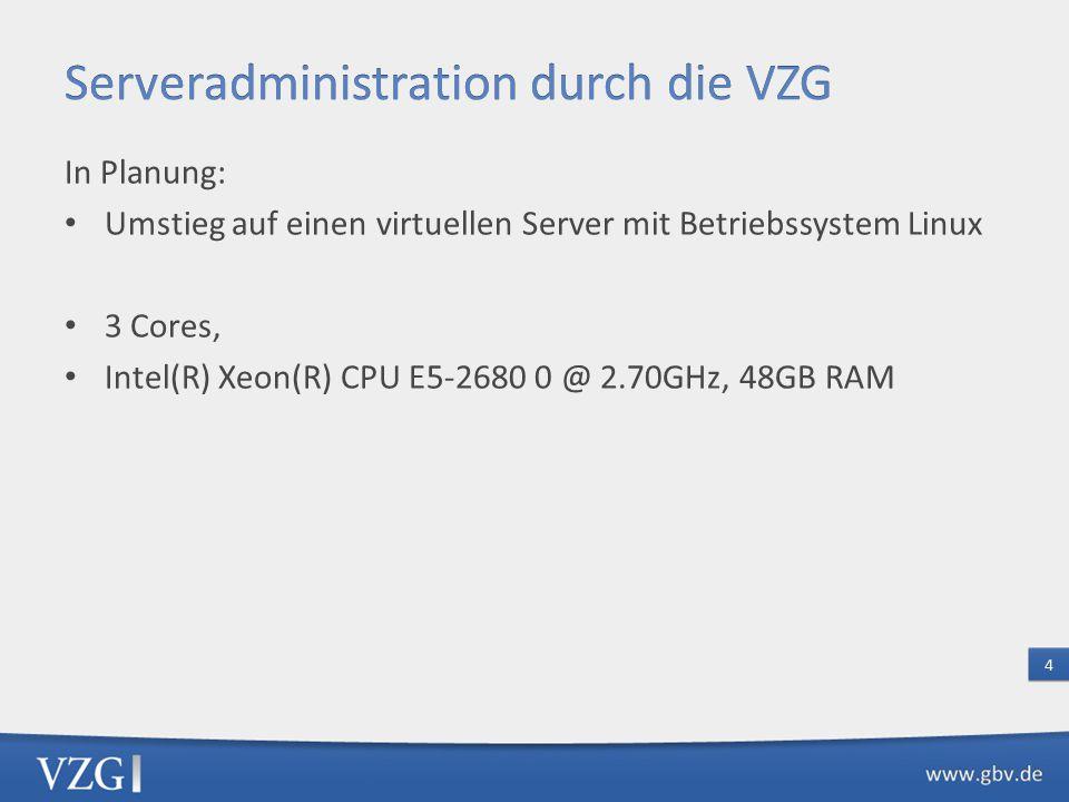 In Planung: Umstieg auf einen virtuellen Server mit Betriebssystem Linux 3 Cores, Intel(R) Xeon(R) CPU E5-2680 0 @ 2.70GHz, 48GB RAM