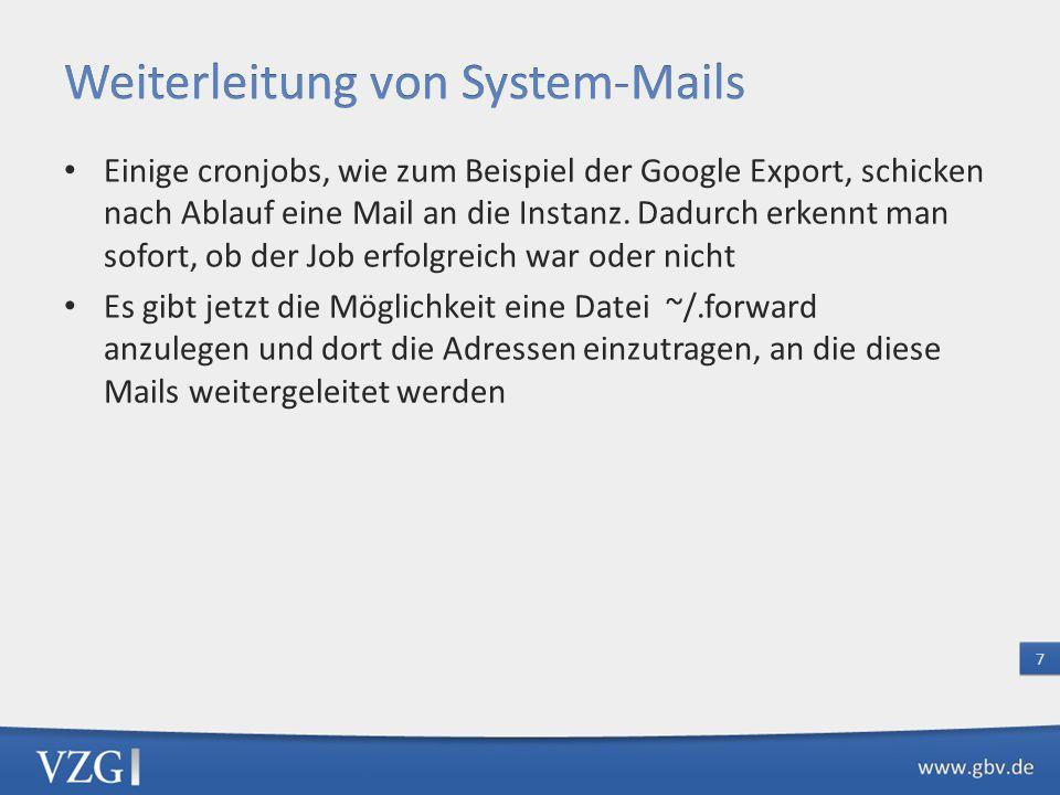 Einige cronjobs, wie zum Beispiel der Google Export, schicken nach Ablauf eine Mail an die Instanz.