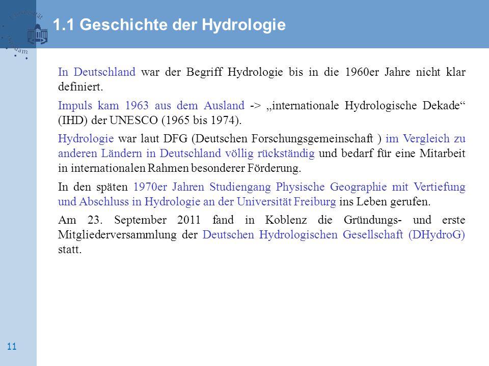 In Deutschland war der Begriff Hydrologie bis in die 1960er Jahre nicht klar definiert.