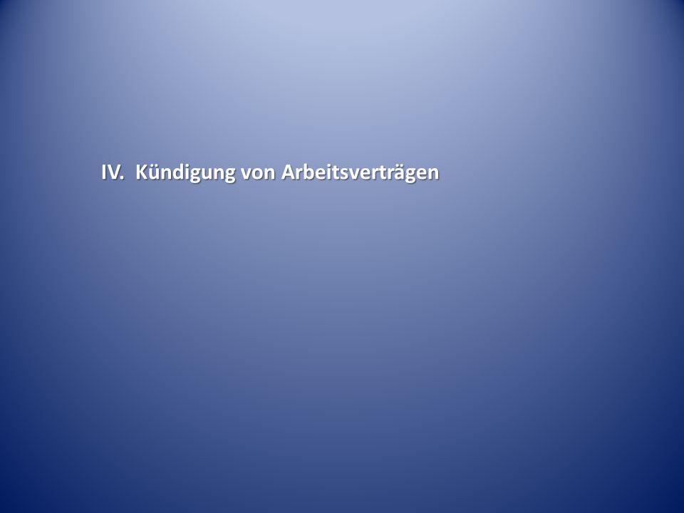 IV. Kündigung von Arbeitsverträgen