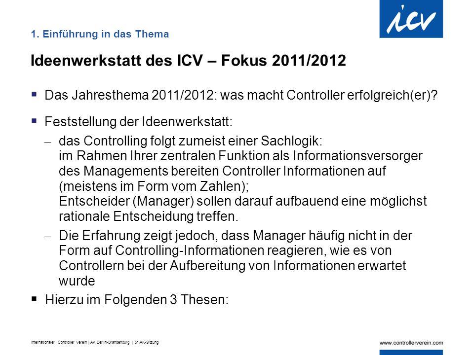 Internationaler Controller Verein | AK Berlin-Brandenburg | 51.AK-Sitzung Ideenwerkstatt des ICV – Fokus 2011/2012  Das Jahresthema 2011/2012: was ma