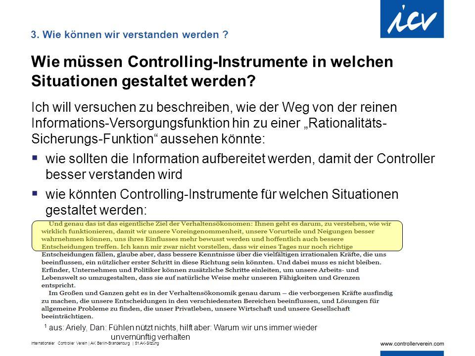 Internationaler Controller Verein | AK Berlin-Brandenburg | 51.AK-Sitzung Wie müssen Controlling-Instrumente in welchen Situationen gestaltet werden?