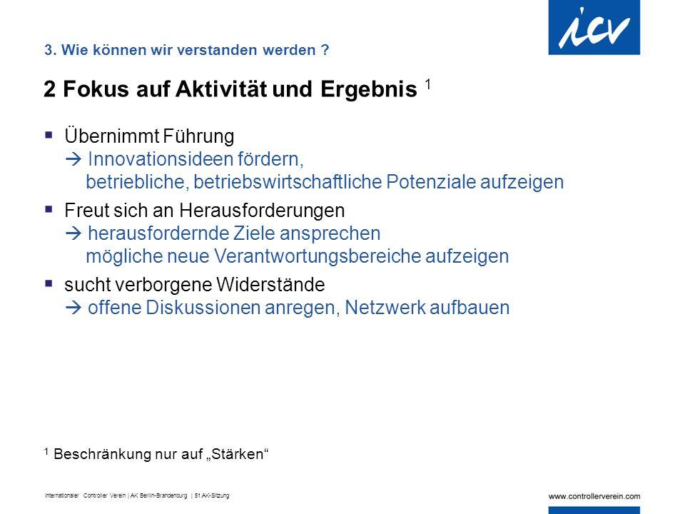 Internationaler Controller Verein | AK Berlin-Brandenburg | 51.AK-Sitzung 2 Fokus auf Aktivität und Ergebnis 1  Übernimmt Führung  Innovationsideen