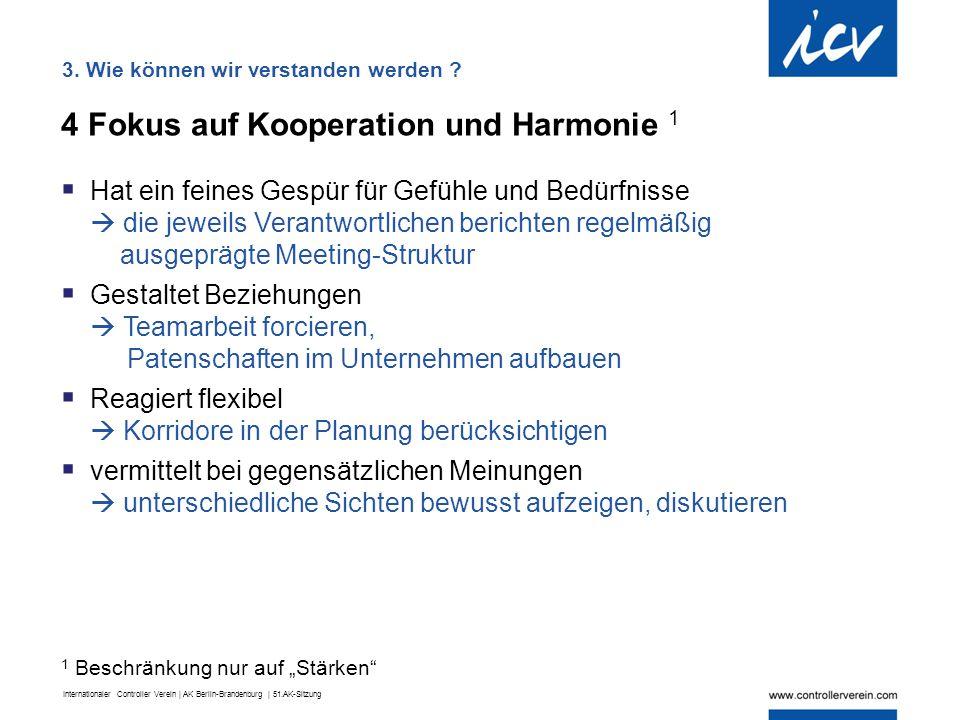 Internationaler Controller Verein | AK Berlin-Brandenburg | 51.AK-Sitzung 4 Fokus auf Kooperation und Harmonie 1  Hat ein feines Gespür für Gefühle u