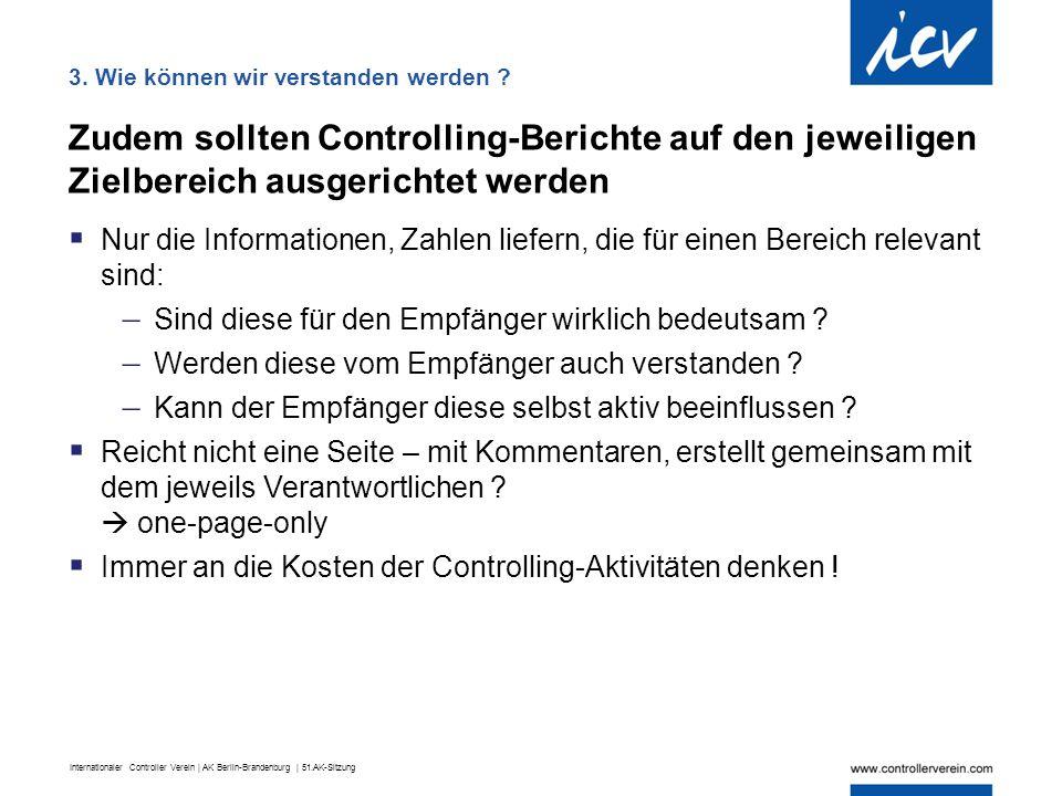 Internationaler Controller Verein | AK Berlin-Brandenburg | 51.AK-Sitzung Zudem sollten Controlling-Berichte auf den jeweiligen Zielbereich ausgericht