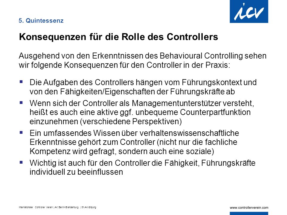 Internationaler Controller Verein | AK Berlin-Brandenburg | 51.AK-Sitzung Konsequenzen für die Rolle des Controllers Ausgehend von den Erkenntnissen d