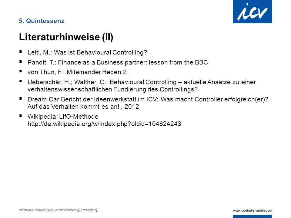 Internationaler Controller Verein | AK Berlin-Brandenburg | 51.AK-Sitzung 5. Quintessenz Literaturhinweise (II)  Leitl, M.: Was ist Behavioural Contr