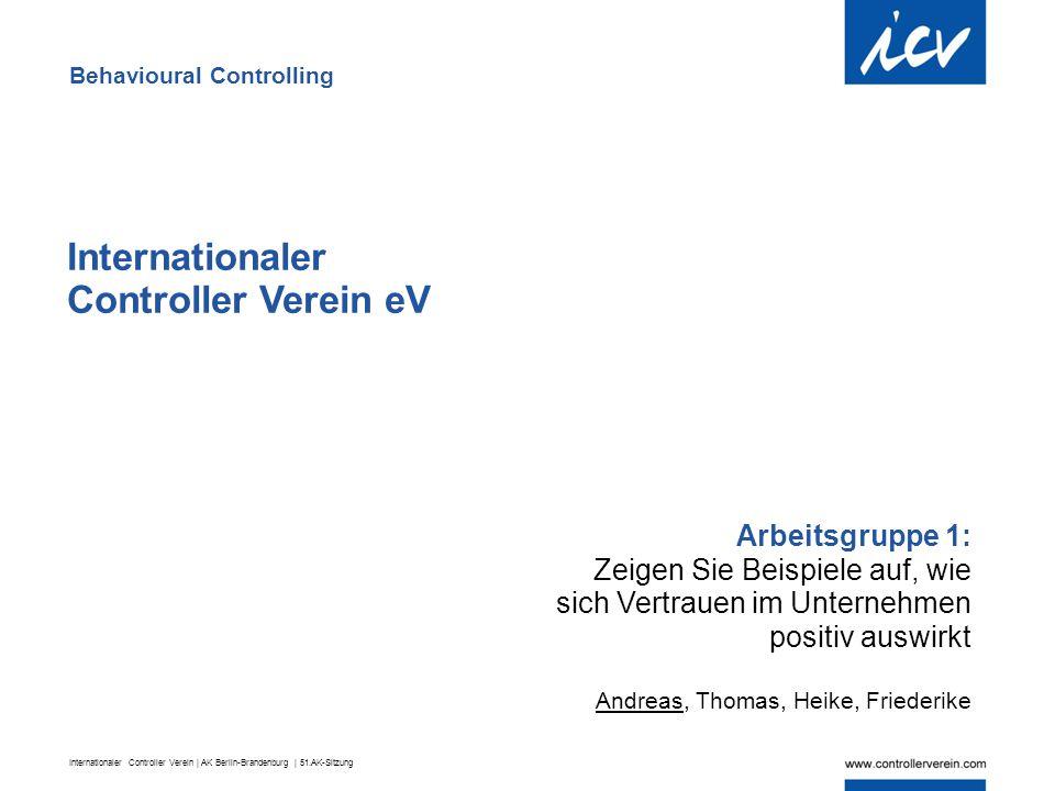 Internationaler Controller Verein | AK Berlin-Brandenburg | 51.AK-Sitzung Internationaler Controller Verein eV Arbeitsgruppe 1: Zeigen Sie Beispiele a