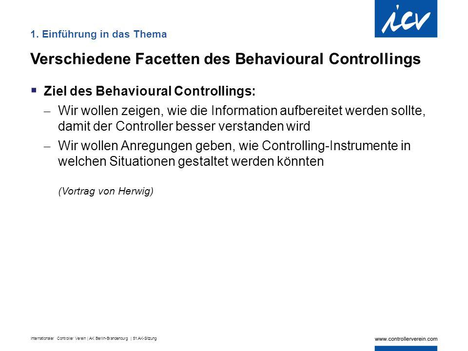 Internationaler Controller Verein | AK Berlin-Brandenburg | 51.AK-Sitzung 1. Einführung in das Thema Verschiedene Facetten des Behavioural Controlling