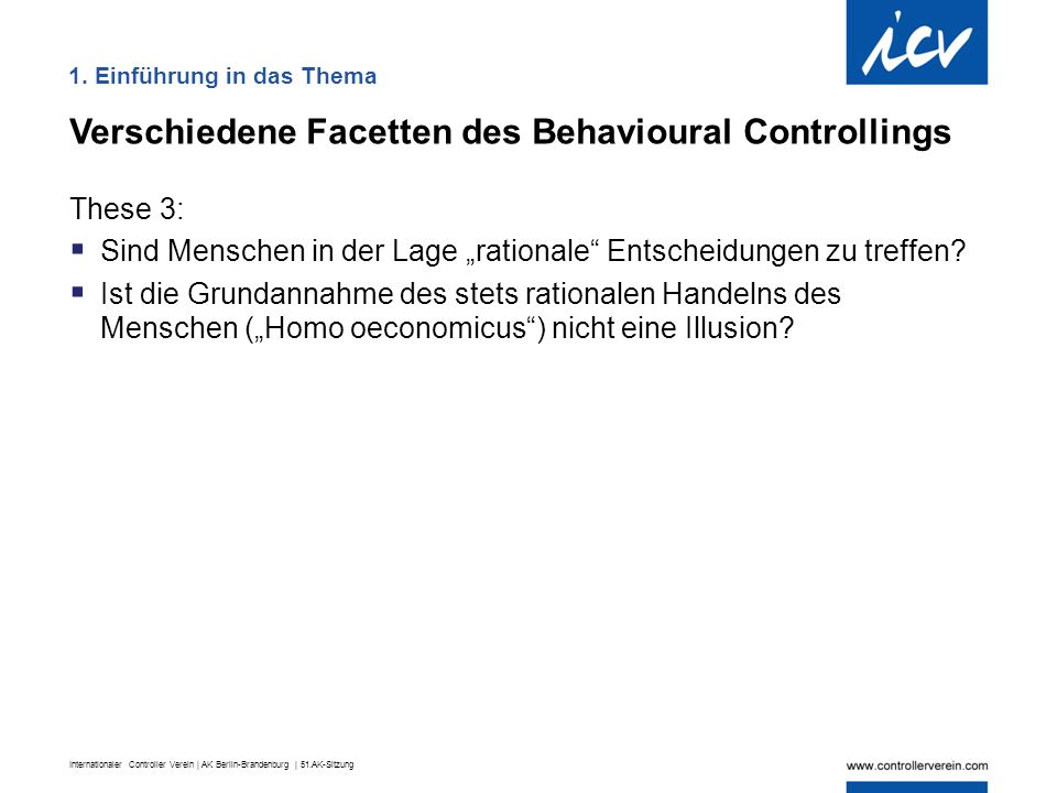 Internationaler Controller Verein | AK Berlin-Brandenburg | 51.AK-Sitzung Internationaler Controller Verein eV Arbeitsgruppe 2: Matrix des Erkennens Katrin, Harald, Kerstin, Stefanie Behavioural Controlling