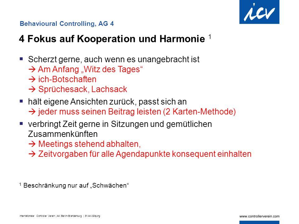 Internationaler Controller Verein | AK Berlin-Brandenburg | 51.AK-Sitzung 4 Fokus auf Kooperation und Harmonie 1  Scherzt gerne, auch wenn es unangeb