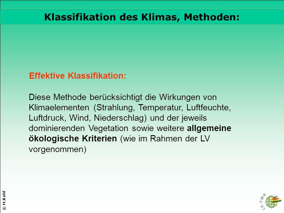 © H.Kehl Effektive Klassifikation: Diese Methode berücksichtigt die Wirkungen von Klimaelementen (Strahlung, Temperatur, Luftfeuchte, Luftdruck, Wind,