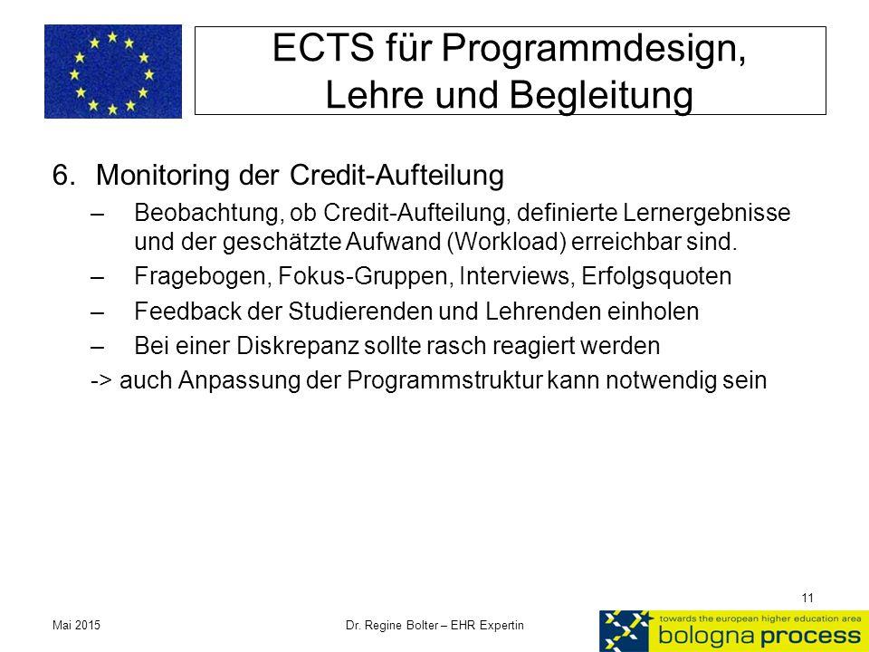 ECTS für Programmdesign, Lehre und Begleitung 6.Monitoring der Credit-Aufteilung –Beobachtung, ob Credit-Aufteilung, definierte Lernergebnisse und der