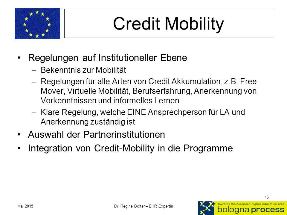 Credit Mobility Regelungen auf Institutioneller Ebene –Bekenntnis zur Mobilität –Regelungen für alle Arten von Credit Akkumulation, z.B. Free Mover, V