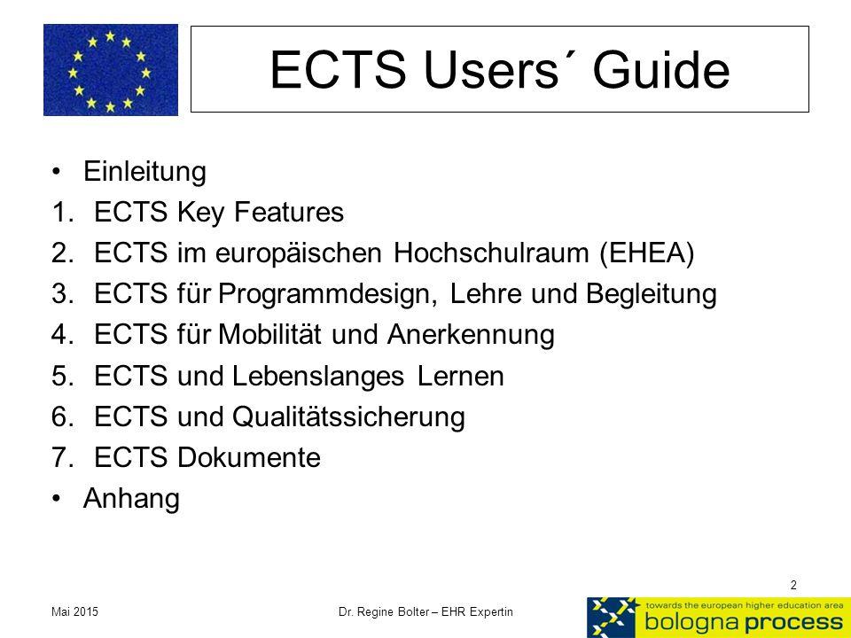 ECTS Users´ Guide Einleitung 1.ECTS Key Features 2.ECTS im europäischen Hochschulraum (EHEA) 3.ECTS für Programmdesign, Lehre und Begleitung 4.ECTS fü